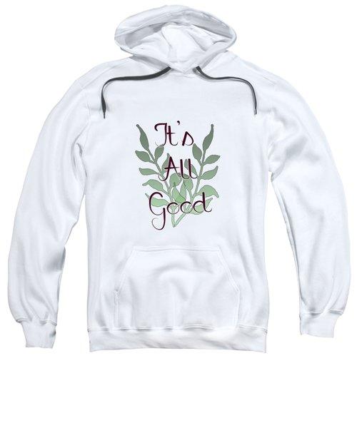 Its All Good Sweatshirt