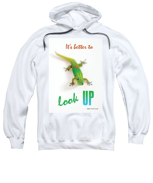 Its Better To Look Up Sweatshirt