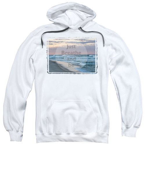 Just Breathe And Be Beach  Sweatshirt