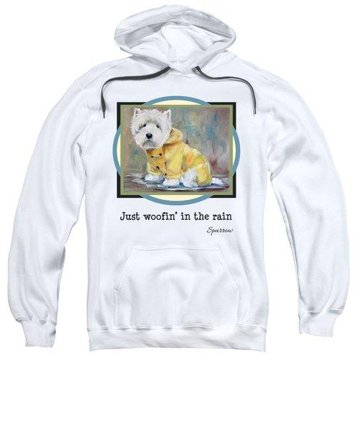 Just Woofin' In The Rain Sweatshirt
