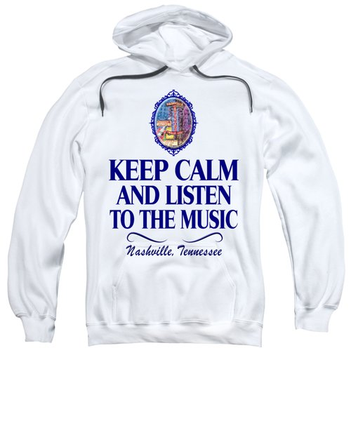Keep Calm And Listen To The Music Sweatshirt