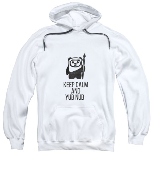 Keep Calm And Yub Nub Sweatshirt