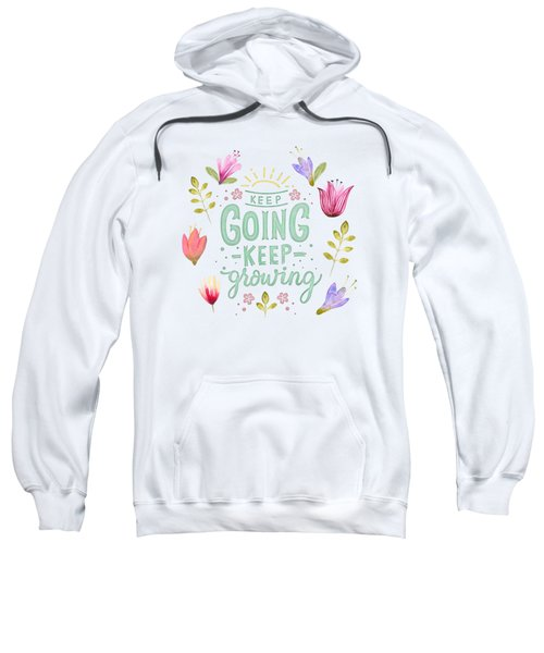 Keep Going Keep Growing Sweatshirt