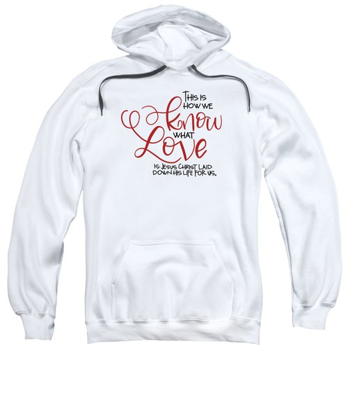 Know Love Sweatshirt
