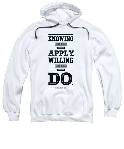 Lab No. 4 Knowing Is Not Enough Johann Wolfgang Von Goethe Motivational Quote Sweatshirt