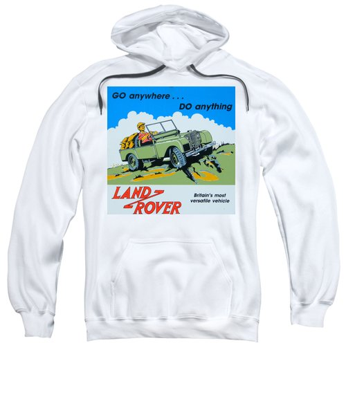Landrover Advert - Go Anywhere.....do Anything Sweatshirt
