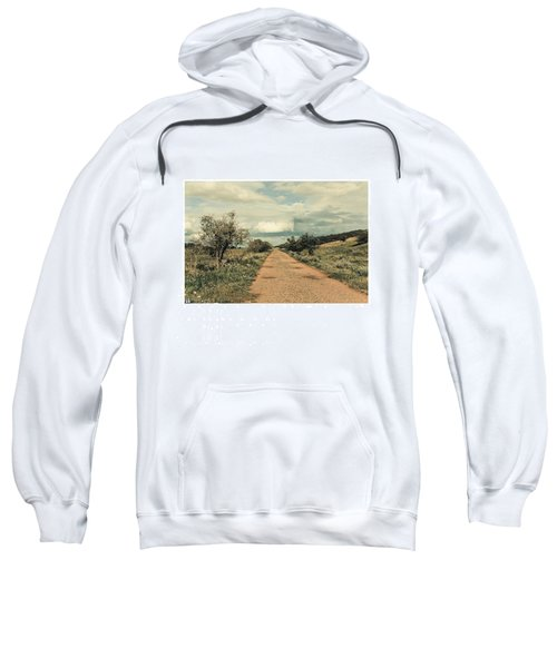 #landscape #stausee #path #road #tree Sweatshirt