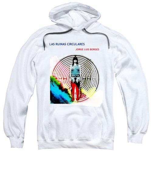 Las Ruinas Circulares Poster  Sweatshirt