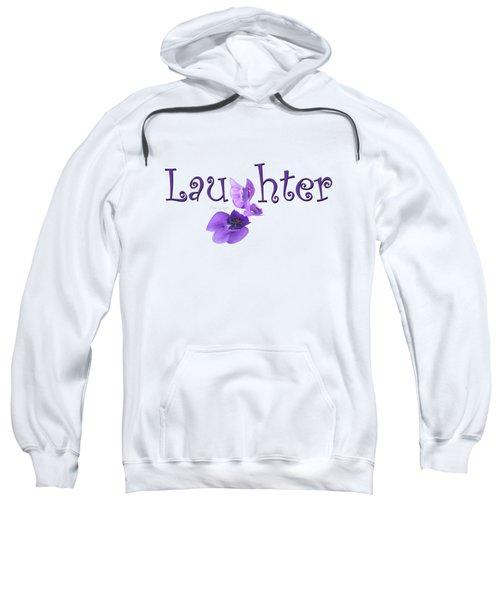 Laughter Shirt Sweatshirt