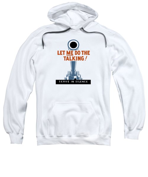 Let Me Do The Talking Sweatshirt