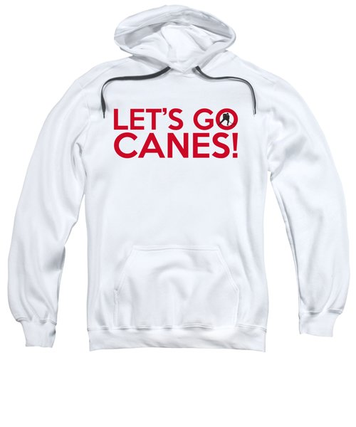 Let's Go Canes Sweatshirt