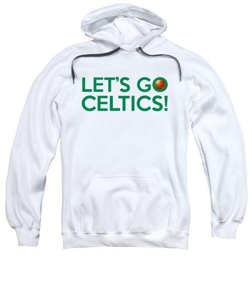Let's Go Celtics Sweatshirt