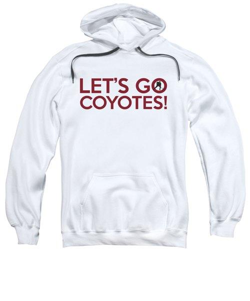 Let's Go Coyotes Sweatshirt