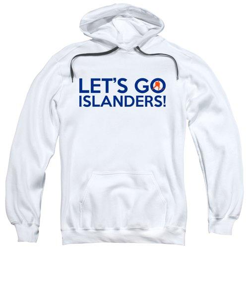 Let's Go Islanders Sweatshirt by Florian Rodarte