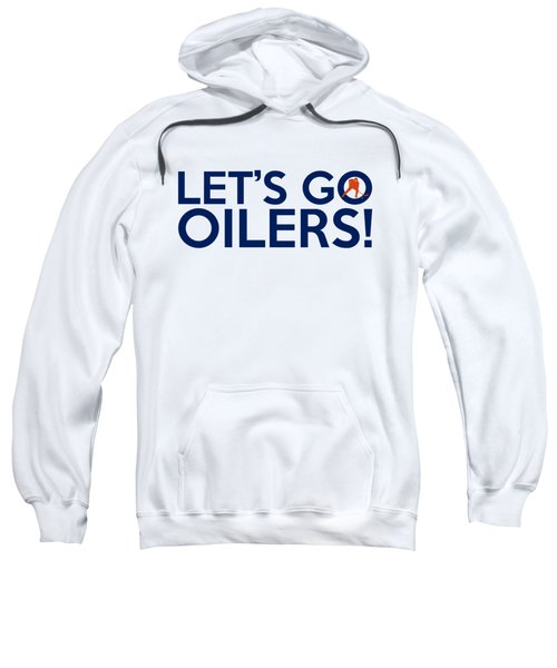 Let's Go Oilers Sweatshirt