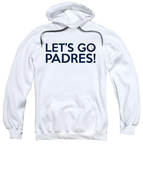 Let's Go Padres Sweatshirt by Florian Rodarte