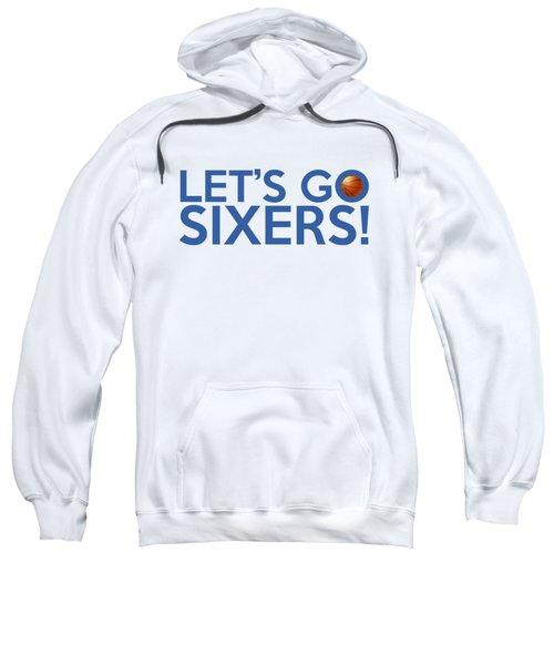 Let's Go Sixers Sweatshirt by Florian Rodarte