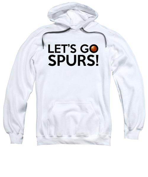 Let's Go Spurs Sweatshirt