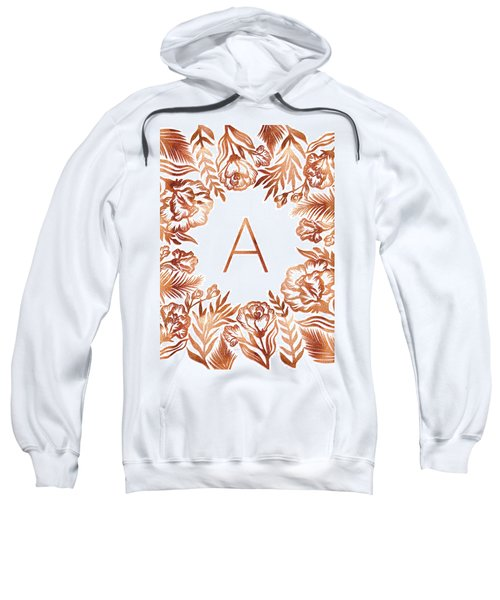 Letter A - Rose Gold Glitter Flowers Sweatshirt