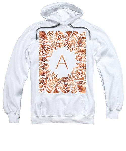 Letter A - Rose Gold Glitter Flowers Sweatshirt