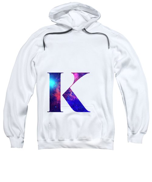 Letter K Galaxy In White Background Sweatshirt