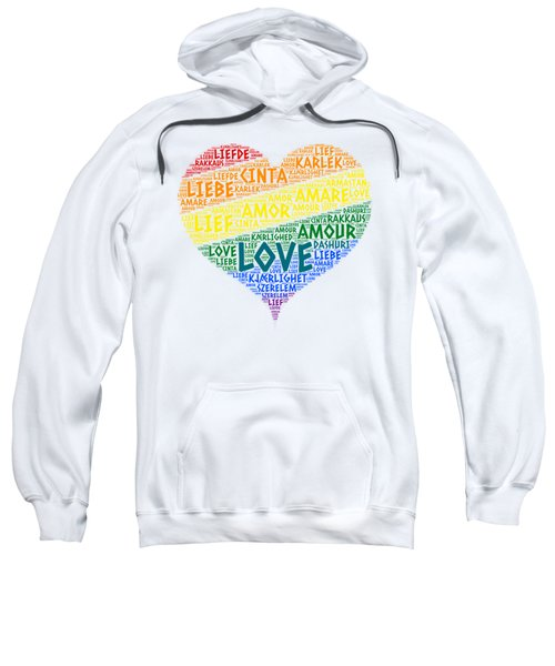 Lgbt Rainbow Hearth Flag Illustrated With Love Word Of Different Languages Sweatshirt