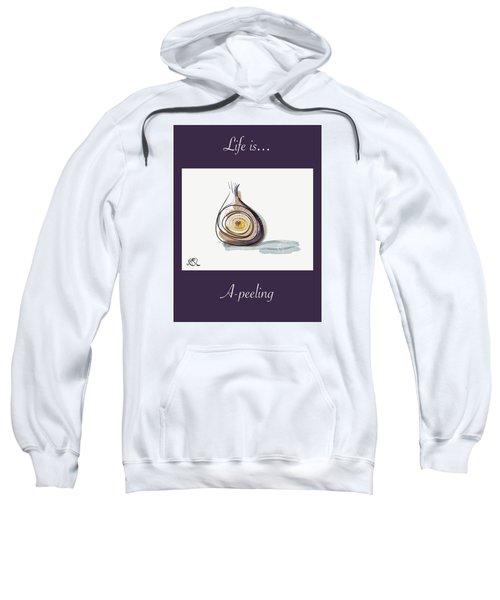 Life Is A-peeling Sweatshirt