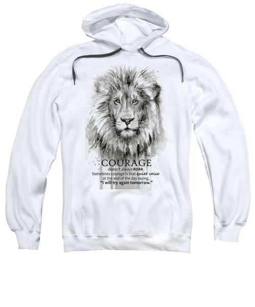Lion Courage Motivational Quote Watercolor Animal Sweatshirt