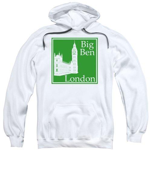 London's Big Ben In Dublin Green Sweatshirt by Custom Home Fashions