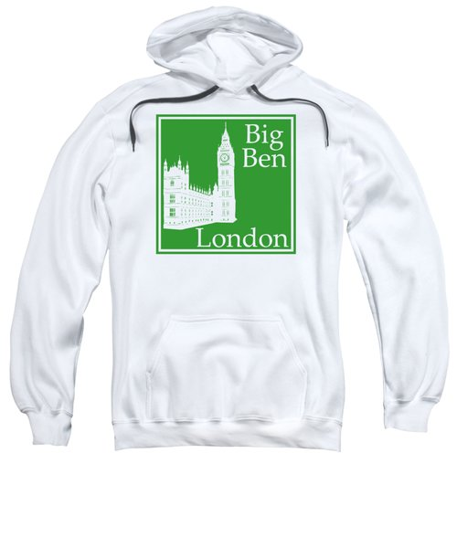 London's Big Ben In Dublin Green Sweatshirt