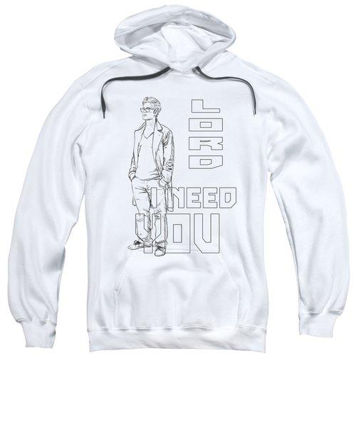 Lord I Need You White Sweatshirt