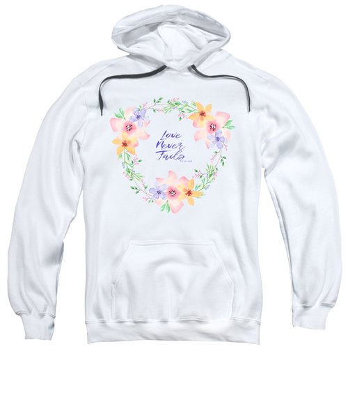 Love Never Fails Sweatshirt