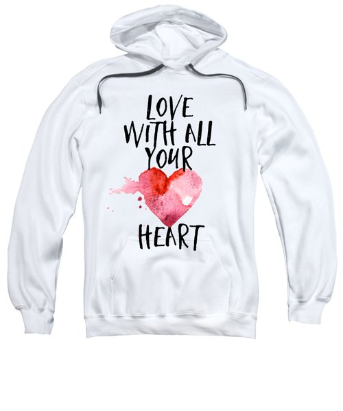 Love With All Your Heart Sweatshirt
