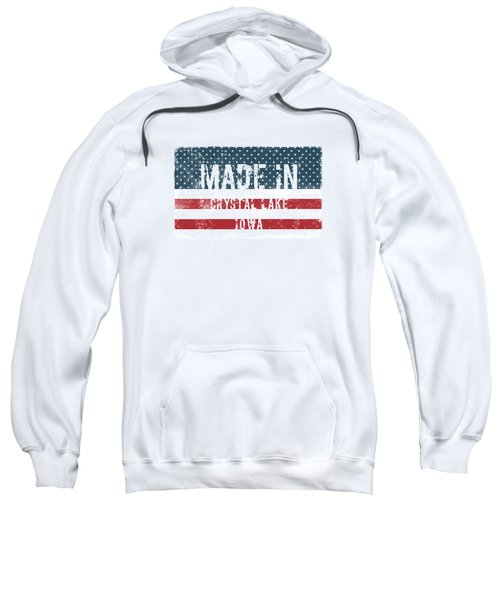 Made In Crystal Lake, Iowa Sweatshirt