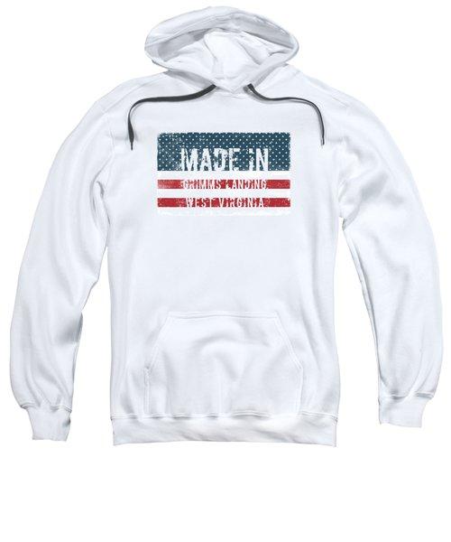 Made In Grimms Landing, West Virginia Sweatshirt