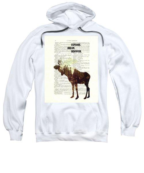 Moose - Explore Dream Discover - Inspiration Sweatshirt