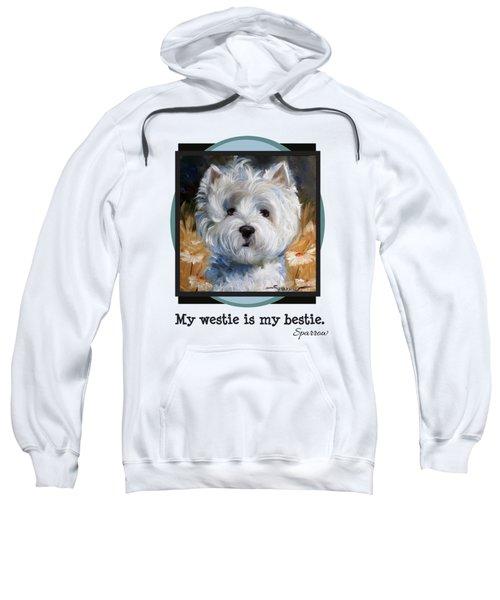 My Westie Is My Bestie Sweatshirt