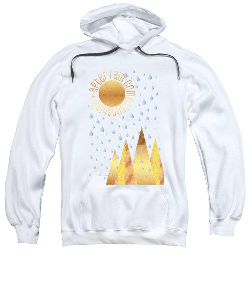 Naive Graphic Art After Rain Comes Sunshine Sweatshirt