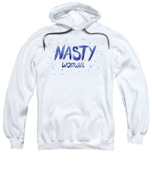 Nasty Woman Such A Nasty Woman Art Sweatshirt