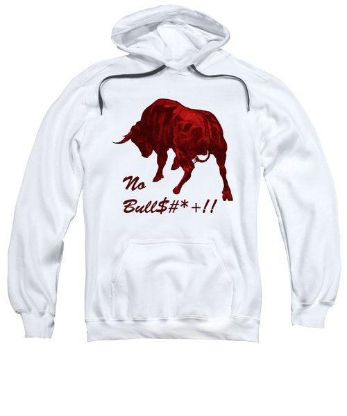 No Bullshit Sweatshirt