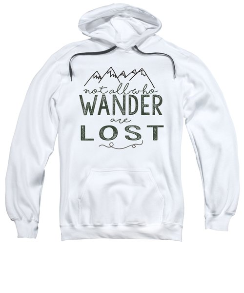 Not All Who Wander Green Sweatshirt