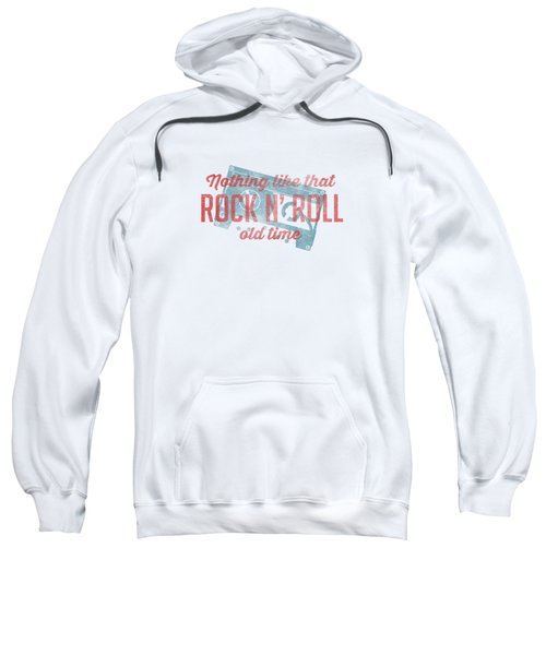 Nothing Like That Old Time Rock And Roll Tee White Sweatshirt