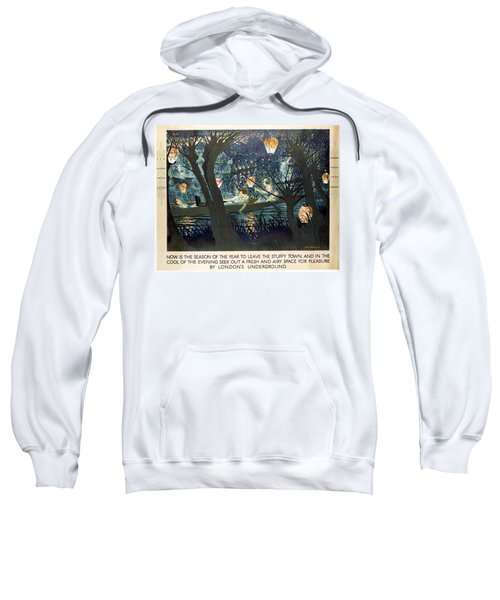 Now Is The Season Of The Year To Leave The Stuffy Town - London Underground - Retro Travel Poster Sweatshirt