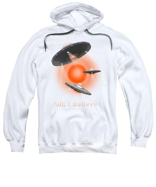 Oh I Believe  Se Sweatshirt
