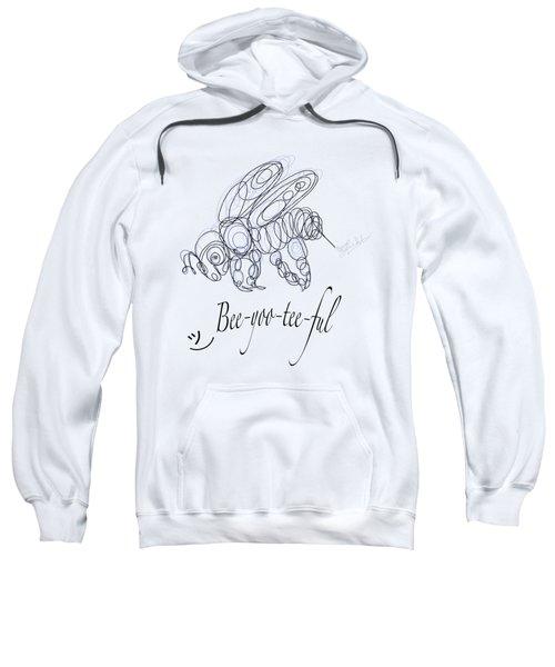 Olena Art Tee Design Bee-yoo-tee-ful Drawing Sweatshirt