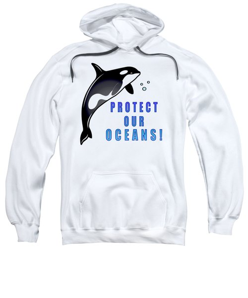 Orca Whale Protect Our Oceans Sweatshirt by A