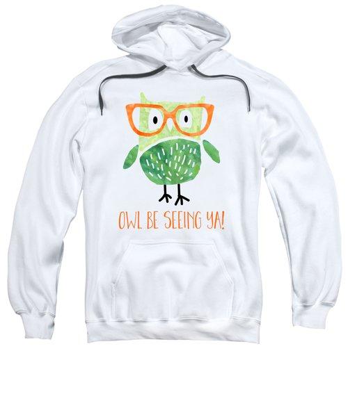 Owl Be Seeing Ya Sweatshirt by Natalie Kinnear