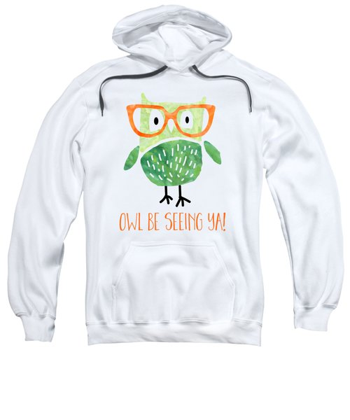 Owl Be Seeing Ya Sweatshirt