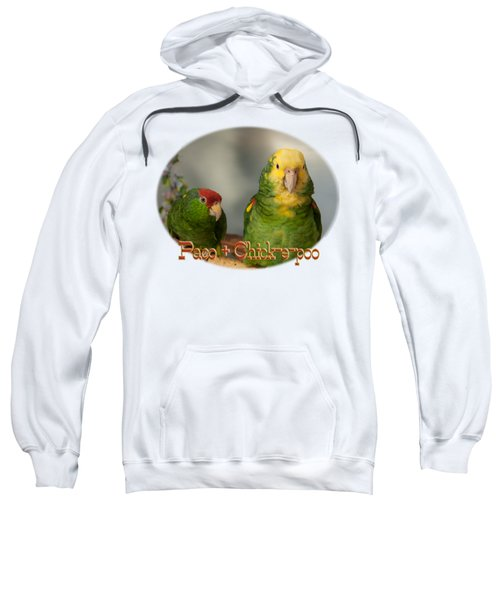 Paco And Chick-e-poo Sweatshirt by Zazu's House Parrot Sanctuary