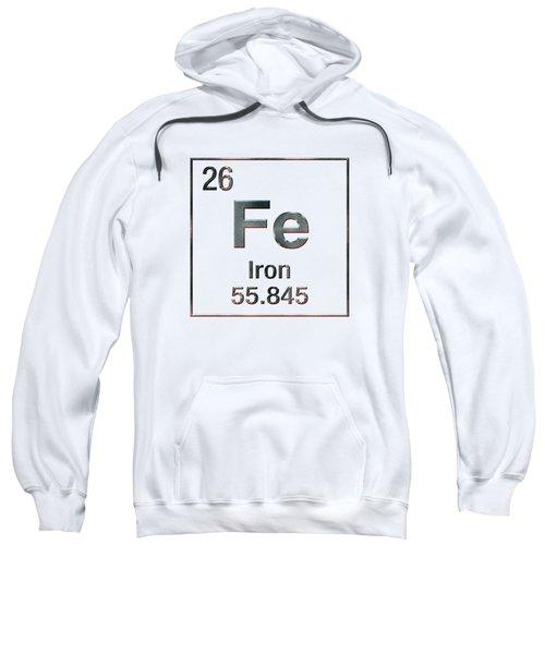 Periodic Table Of Elements - Iron Fe Sweatshirt